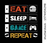 game quote and saying. eat... | Shutterstock .eps vector #1574454298