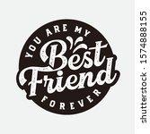 best friend forever text slogan ... | Shutterstock .eps vector #1574888155