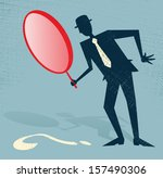 Abstract Businessman Finds a Clue. Vector illustration of Retro styled Abstract Businessman searching for a clue with his gigantic magnifying glass. - stock vector
