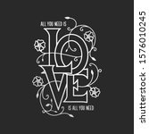all you need is love floral... | Shutterstock .eps vector #1576010245