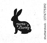 mama bunny. bunny silhouette... | Shutterstock .eps vector #1576775392
