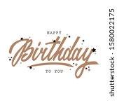 happy birthday inscriptions... | Shutterstock .eps vector #1580022175