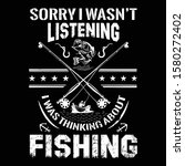 Fishing Quote  Sorry I Wasn't...