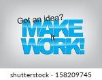 got an idea  make it work ...   Shutterstock . vector #158209745