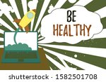 Conceptual hand writing showing Be Healthy. Business photo showcasing to be vigorous and totally free from bodily or mental diseases Successful rocket launching laptop background Startup grow.