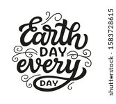 Earth Day Every Day. Hand Drawn ...