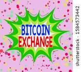 writing note showing bitcoin... | Shutterstock . vector #1584573442