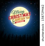 merry christmas and happy new... | Shutterstock .eps vector #158729462