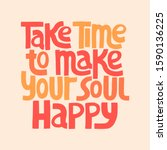 take time to make your soul... | Shutterstock .eps vector #1590136225