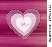 white heart   mom | Shutterstock . vector #159018662