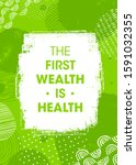 the first wealth is health.... | Shutterstock .eps vector #1591032355