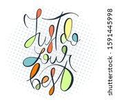 just do you best. inspirational ... | Shutterstock .eps vector #1591445998