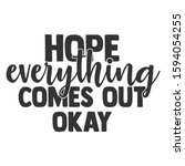 hope everything comes out okay  ... | Shutterstock .eps vector #1594054255