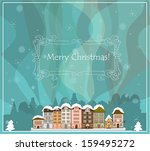 christmas card with houses ... | Shutterstock .eps vector #159495272