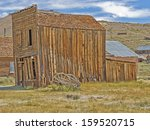 Gold Mining Ghost Town Of Bodie ...