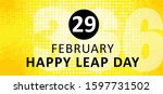 happy leap day or leap year... | Shutterstock .eps vector #1597731502