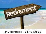 retirement wooden sign with a...   Shutterstock . vector #159843518