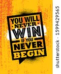 you will never win if you never ... | Shutterstock .eps vector #1599429565