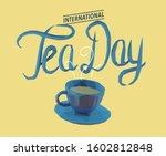 blue international tea day... | Shutterstock .eps vector #1602812848