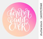 forever and ever white hand... | Shutterstock . vector #1603925068