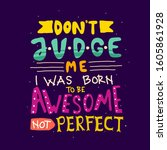 don't judge me  i was born to... | Shutterstock .eps vector #1605861928