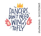 Dancers Don T Need Wings To Fly ...