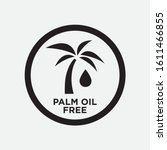 palm oil free symbol no palm... | Shutterstock .eps vector #1611466855