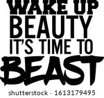 wake up beauty it's time to...