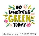 """do something green today"" hand ...   Shutterstock .eps vector #1613713255"