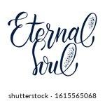 phrase eternal soul. hand drawn ...   Shutterstock . vector #1615565068
