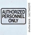 Small photo of Sign saying Authorized Personnel Only