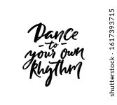 dance to your own rhythm.... | Shutterstock .eps vector #1617393715