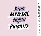 your mental health is a... | Shutterstock .eps vector #1617393718