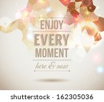 enjoy every moment here and now.... | Shutterstock . vector #162305036