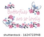 Butterflies Are So Lovely...