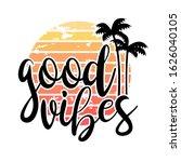 good vibes beach party decor... | Shutterstock .eps vector #1626040105