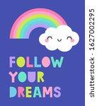follow your dreams   cute cloud ... | Shutterstock .eps vector #1627002295