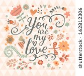 you are my love. bright concept ... | Shutterstock .eps vector #162812306