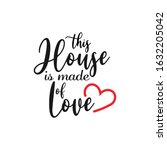 house quote lettering... | Shutterstock .eps vector #1632205042