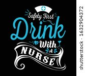 nurse saying and quote design... | Shutterstock .eps vector #1632904372