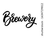 brewery. lettering phrase on... | Shutterstock .eps vector #1634729812