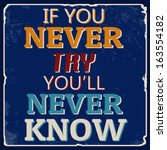 if you never try you'll never... | Shutterstock .eps vector #163554182