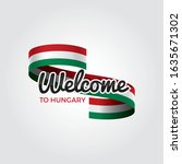 welcome to hungary flag.... | Shutterstock .eps vector #1635671302