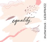 equality   script calligraphy... | Shutterstock .eps vector #1636496422