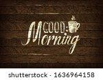 hand drawn good morning... | Shutterstock . vector #1636964158