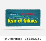 in order to succeed  your... | Shutterstock .eps vector #163803152