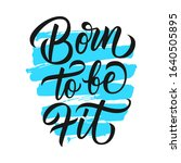 born to be fit motivational... | Shutterstock .eps vector #1640505895
