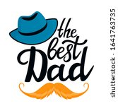 the best dad hand drawn text... | Shutterstock . vector #1641763735