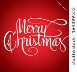 merry christmas hand lettering  ... | Shutterstock .eps vector #164399552