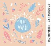 zero waste concept. lettering...   Shutterstock .eps vector #1645050928